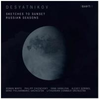 Desyatnikov : Sketches to Sunset, Russian Seasons