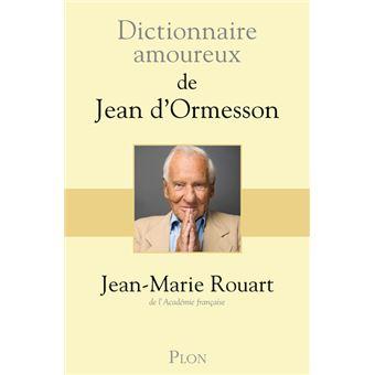PLAISIR DE LIRE : livres anciens, livres nouveaux - Page 4 Dictionnaire-amoureux-de-Jean-d-Ormeon