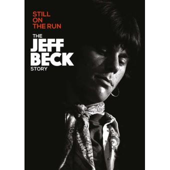 STILL ON THE RUN THE JEFF BECK STORY