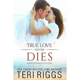 True Love Never Dies A Heavens Beach Love Story 2 Epub Teri