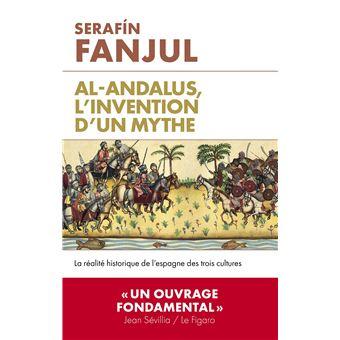 """Résultat de recherche d'images pour """"Sérafin FANJUL : Al-Andalus, l'invention d'un mythe. La réalité historique de l'Espagne des trois culture. Editions l'Artilleur, 2017"""""""
