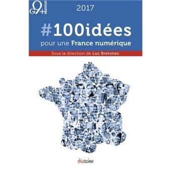 100 idées pour une France numérique