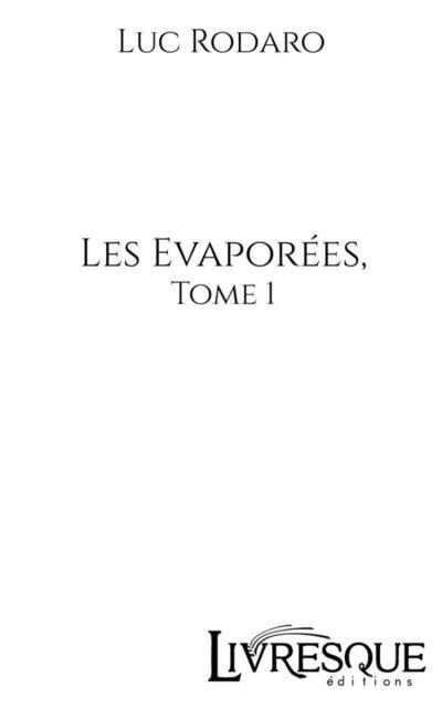 Les Evaporées, tome 1