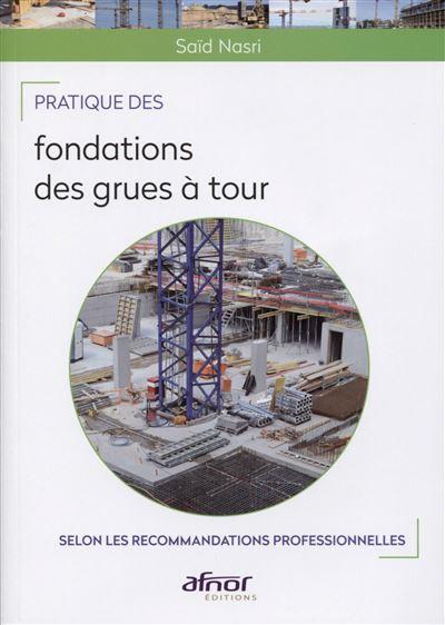 Pratique des fondations des grues à tour