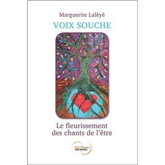 Voix souche - Le fleurissement des chants de l'être - Livre + Jeu
