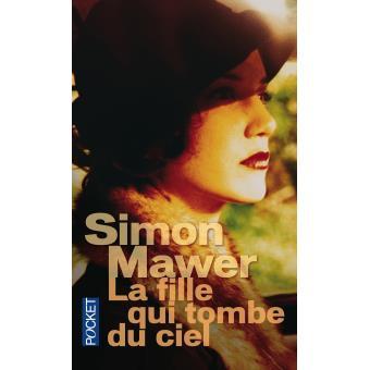 La fille qui tombe du ciel - Poche - Simon Mawer - Achat