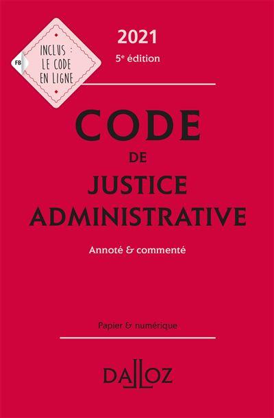 Code de justice administrative 2021, annoté et commenté - 5e ed.