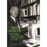 Andre chastel, methode et combats d'un historien de l'art