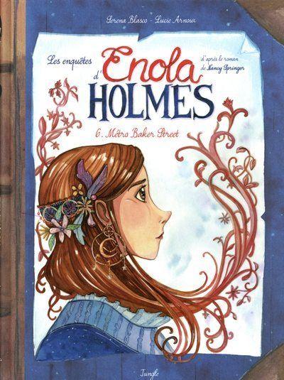 Les enquêtes d'Enola Holmes - tome 6 Métro Baker Street