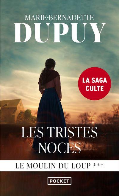 Le Moulin de Loup - Tome 3 : Les Tristes Noces de Marie-Bernadette Dupuy Les-tristes-noces