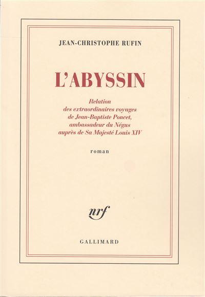 L'Abyssin relation des extraordinaires voyages de Jean-Baptiste Poncet, ambassadeur du Négus auprès de sa majesté Louis XIV