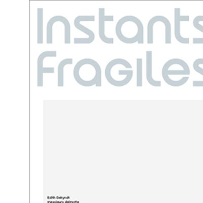 Instants Fragiles