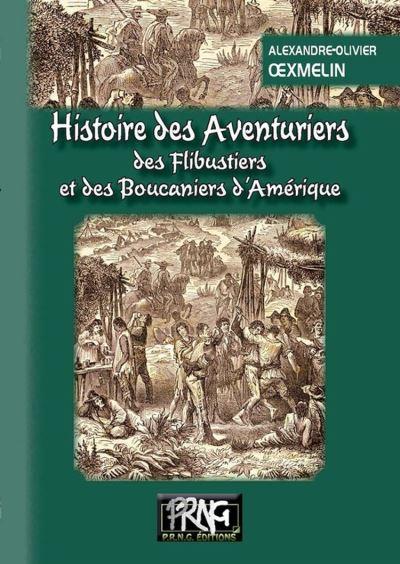 Histoire des Aventuriers, des Flibustiers et des Boucaniers d'Amérique - 9782366345520 - 8,99 €