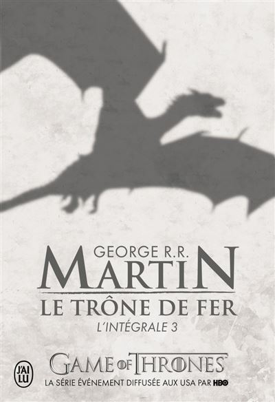 L'intégrale - tome 3 - Le Trone De Fer L Integrale A Game Of Thrones