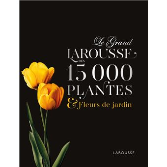 le grand larousse des 15000 plantes et fleurs de jardin cartonn collectif achat livre fnac. Black Bedroom Furniture Sets. Home Design Ideas