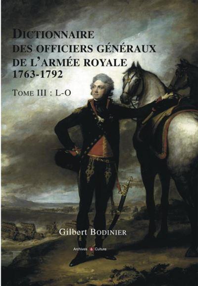 Dictionnaire des officiers généraux de l'armée royale 1763-1792 - Tome III - L-O