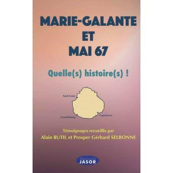 Marie-galante et mai 67 quelle