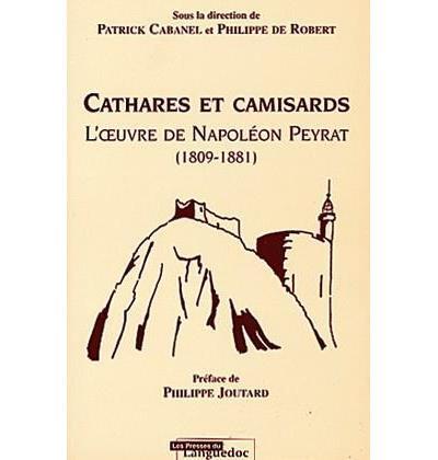 Cathares et camisard l'oeuvre de napoleon peyrat