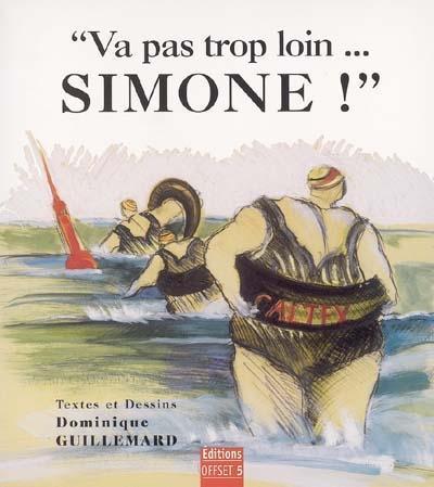 Va pas trop loin Simone