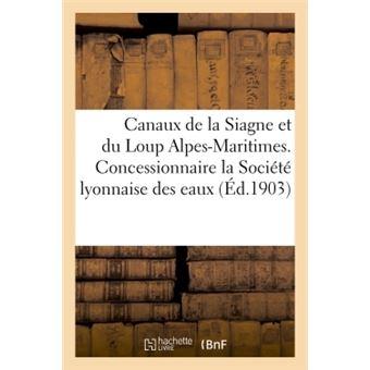 Canaux de la siagne et du loup alpes-maritimes. concessionna