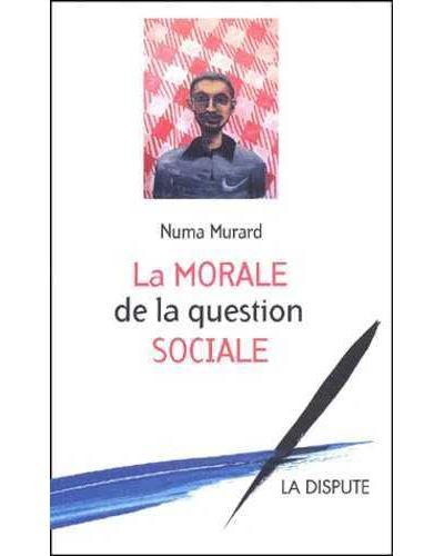 La morale de la question sociale