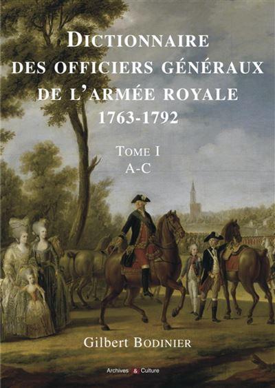 Dictionnaire des officiers généraux de l'armée royale 1763-1792 - Tome I - A-C