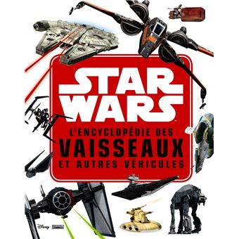 Star WarsStar wars encyclopedie des star fighters et autres vehicules