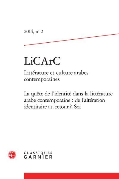 Licarc 2014, n° 2 - littérature et culture arabes contemporaines. la quête de l'