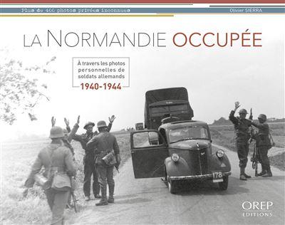 La Normandie occupée 1940-1944