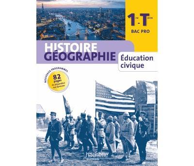 Histoire Géographie 1re-Terminale Bac Pro - Livre élève grand format