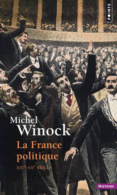 La France politique . XIXe-XXe siècle