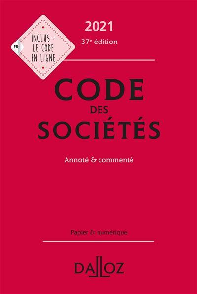 Code des sociétés 2021, annoté et commenté - 37e ed.