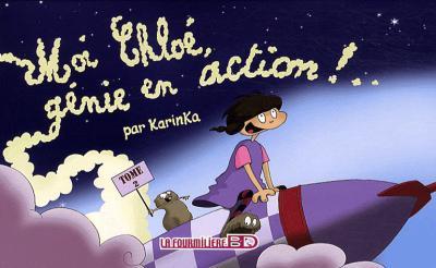 Moi Chloé, génie en action