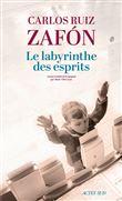 Le labyrinthe des esprits / Carlos Ruiz Zafon | Ruiz Zafon, Carlos. Auteur
