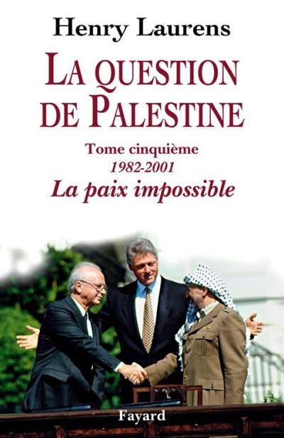 La question de Palestine, tome 5 - La paix impossible - 9782213699462 - 34,99 €