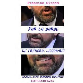 Par la barbe de Fréderic Lefebvre