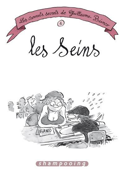 Les Carnets secrets de Guillaume Bianco T1 - Les Seins