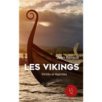 Les Vikings - Vérités et légendes