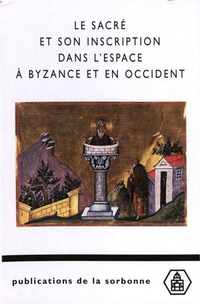 Le sacré et son inscription dans l'espace à Byzance et en Occident - Études comparées - 9782859448417 - 14,99 €
