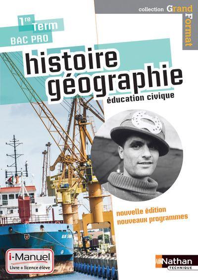 Histoire- Géographie- Education civique - 1re / Term Bac Pro Grand Format i-Manuel bi-média