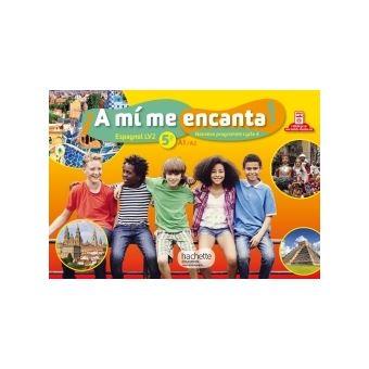A Mi Me Encanta Espagnol Cycle 4 5e Lv2 Livre De L Eleve Ed 2016
