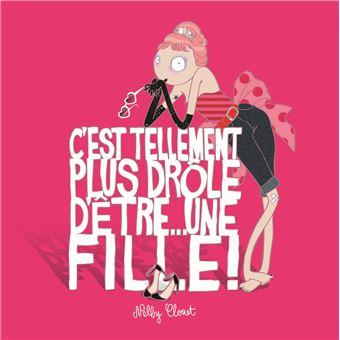 C Est Tellement Plus Drole D Etre Une Fille Broche Nelly Clouet Achat Livre Fnac
