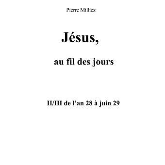 Jesus au fil des jours ii iii de l an 28 a juin 29