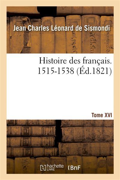 Histoire des français. Tome XVI. 1515-1538