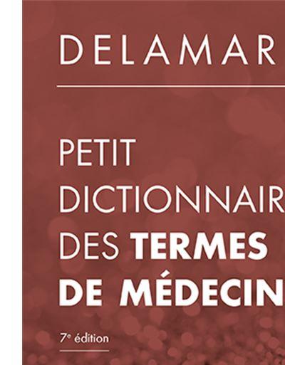 Petit dictionnaire des termes de medecine, 7e ed.