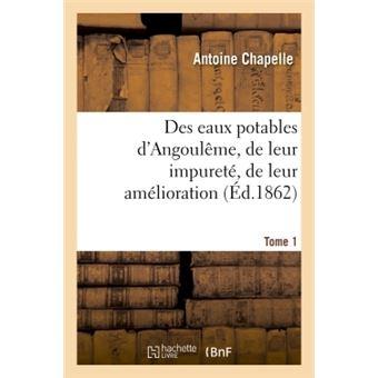 Des eaux potables d'Angoulême, de leur impureté, de leur amélioration