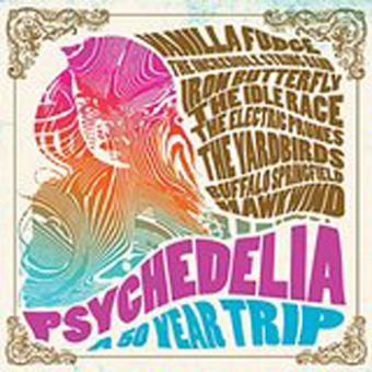 Psychedelia A 50 Year Trip