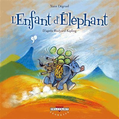 L'Enfant d'éléphant, d'aprés Rudyard Kipling