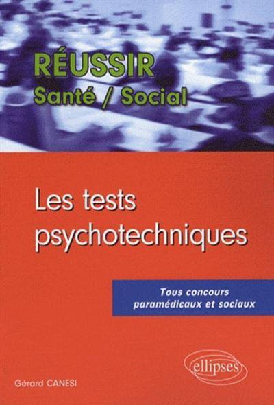 Les tests psychotechniques. Tous concours paramédicaux et sociaux