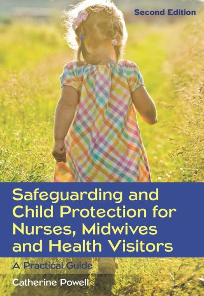 Safeguarding and child protection for nurses, midwives and health visitors